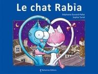 Stéphanie Dunand-Pallaz et Sophie Turrel - Les petits chats  : Le chat rabia.