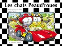 Stéphanie Dunand-Pallaz et Sophie Turrel - Les petits chats  : Les chats Peaud'roues.