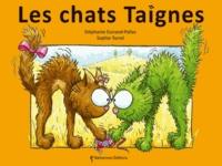 Stéphanie Dunand-Pallaz et Sophie Turrel - Les petits chats  : Les chats taignes.