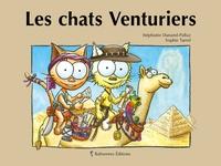 Stéphanie Dunand-Pallaz et Sophie Turrel - Les petits chats  : Les chats Venturiers.