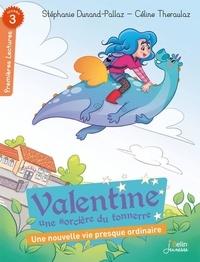 Stéphanie Dunand-Pallaz et Céline Théraulaz - Valentine, une sorcière du tonnerre  : Une nouvelle vie presque ordinaire.