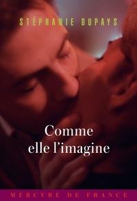 Stéphanie Dupays - Comme elle l'imagine.