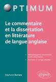 Stéphanie Durrans - Le commentaire et la dissertation en littérature de langue anglaise.