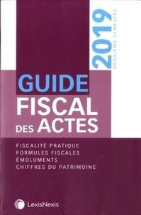 Stéphanie Durteste et Sophie Gonzalez-Moulin - Guide fiscal des actes - Deuxième semestre 2019.