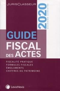 Stéphanie Durteste et Sophie Gonzalez-Moulin - Guide fiscal des actes - Deuxième semestre 2020.