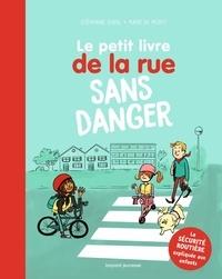 Stéphanie Duval et Marie de Monti - Le petit livre de la rue sans danger.