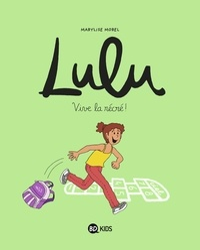 MARYLISE MOREL - Lulu, Tome 01 - Vive la récré !.