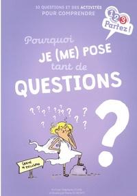 Stéphanie Duval et Marie de Monti - Pourquoi je (me) pose tant de questions ?.