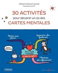 Stéphanie Eleaume Lachaud et  Filf - 30 activités pour devenir un as des cartes mentales.