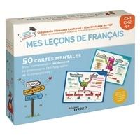 Stéphanie Eleaume Lachaud et  Filf - Mes leçons de français Niveau CM1, CM2, 6e - 50 cartes mentales pour comprendre facilement la grammaire, l'orthographe et la conjugaison !.