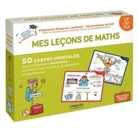 Stéphanie Eleaume Lachaud et  Filf - Mes leçons de math CP CE1 CE2 - Avec 40 cartes leçons, 10 cartes jeux, 1 livret explicatif.