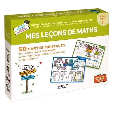 Stéphanie Eleaume Lachaud et  Filf - Mes leçons de maths CM1 CM2 6e - Avec 40 cartes leçons, 10 cartes jeux, 1 livret explicatif.