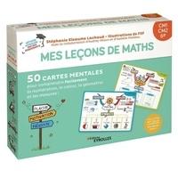 Stéphanie Eleaume Lachaud et  Filf - Mes leçons de maths Niveau CM1, CM2, 6e - 50 cartes mentales pour comprendre facilement la numération, le calcul, la géométrie et les mesures !.