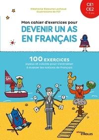 Stéphanie Eleaume Lachaud et  Filf - Mon cahier d'exercices pour devenir un as en français CE1-CE2.