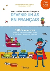 Stéphanie Eleaume Lachaud et  Filf - Mon cahier d'exercices pour devenir un as en français CM1 CM2.
