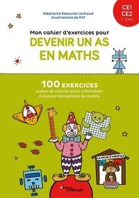 Stéphanie Eleaume Lachaud et  Filf - Mon cahier d'exercices pour devenir un as en maths CE1 CE2.