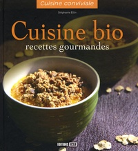 Stéphanie Ellin - Cuisine bio - Recettes gourmandes.