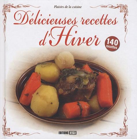 Stéphanie Ellin et Annabel Padilla - Délicieuses recettes d'Hiver.