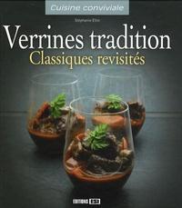 Stéphanie Ellin - Verrines tradition - Classiques revisités.