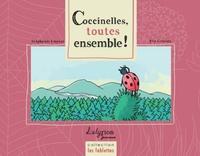Stéphanie Emerat et Eve Grosset - Coccinelles, toutes ensemble !.