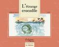 Stéphanie Emerat et  Limilo - L'étrange crocodile.