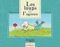 Stéphanie Emerat et Eve Grosset - Les loups et l'agneau.