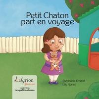Stéphanie Emerat et Lily Noriet - Petit Chaton part en voyage.