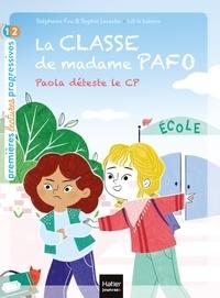Stéphanie Fau et Sophie Laroche - La classe de Madame Pafo - Paola déteste le CP - CP 6/7 ans.