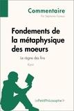 Stéphanie Favreau et  LePetitPhilosophe.fr - Fondements de la métaphysique des moeurs de Kant - Le règne des fins (Commentaire) - Comprendre la philosophie avec lePetitPhilosophe.fr.