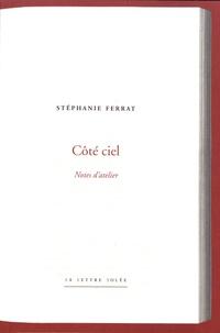 Stéphanie Ferrat - Côté ciel - Notes d'atelier.