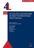 Stéphanie Francq et Sylvie Saroléa - Actualités européennes en droit international privé familial.