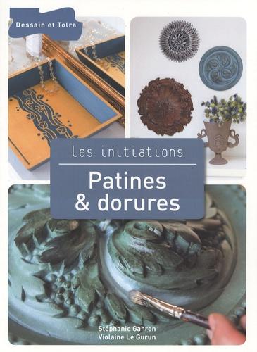 Stéphanie Gahren et Violaine Le Gurun - Patines & dorures.