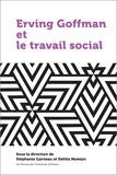 Stéphanie Garneau et Dahlia Namian - Erving Goffman et le travail social.