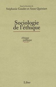 Stéphanie Gaudet et Anne Quéniart - Sociologie de l'éthique.