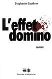 Stéphanie Gauthier - L'effet domino.