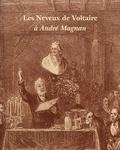 Stéphanie Géhanne Gavoty et Alain Sandrier - Les neveux de Voltaire, à André Magnan.