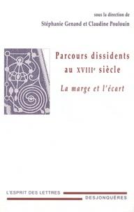 Stéphanie Genand et Claudine Poulouin - Parcours dissidents au XVIIIe siècle - La marge et l'écart.