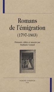 Stéphanie Genand - Romans de l'émigration (1797-1803).