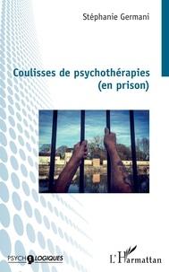 Stéphanie Germani - Coulisses de psychothérapies (en prison).
