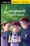 Stéphanie Gervais et Sabrina Gendron - Les aventures d'Olivier et Mag  : L'empreinte mystérieuse.