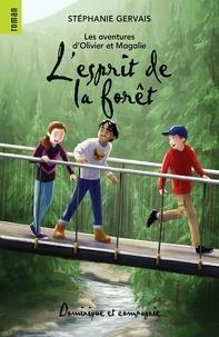 Stéphanie Gervais et Sabrina Gendron - Les aventures d'Olivier et Mag  : L'esprit de la forêt.