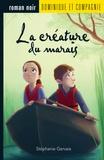 Stéphanie Gervais - La créature du marais.