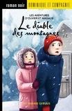 Stéphanie Gervais et Sabrina Gendron - Les aventures d'Olivier et Mag  : Le diable des montagnes.