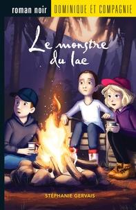 Stéphanie Gervais - Le monstre du lac.