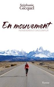 Stéphanie Gicquel - En mouvement - Persévérer et s'accomplir.