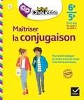 Stéphanie Grandouiller - Maîtriser la conjugaison 6e-5e, 11-12 ans, du cycle 3 au cycle 4.