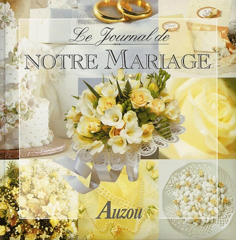 Stéphanie Grieu - Le journal de notre mariage.