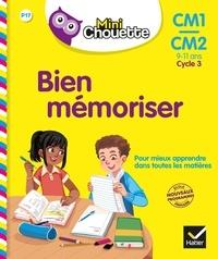 Stéphanie Grison - Bien mémoriser CM1-CM2.