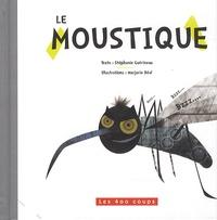 Stéphanie Guérineau et Marjorie Béal - Le moustique.