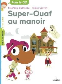 Stéphanie Guérineau - Super Ouaf, Tome 02 - Super-Ouaf au manoir.